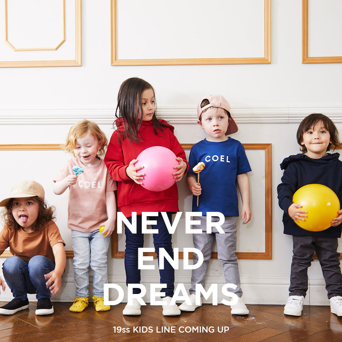 NEVER END DREAMS 19ss KIDS LINE COMING UP